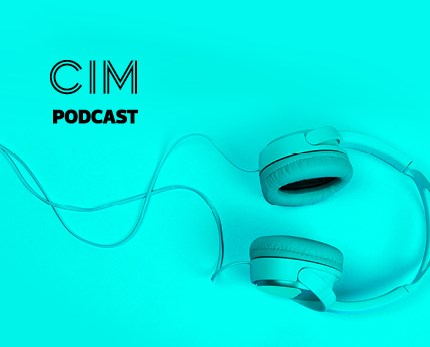 CIM Marketing Podcast - Episode 17: Marketing the great unlock